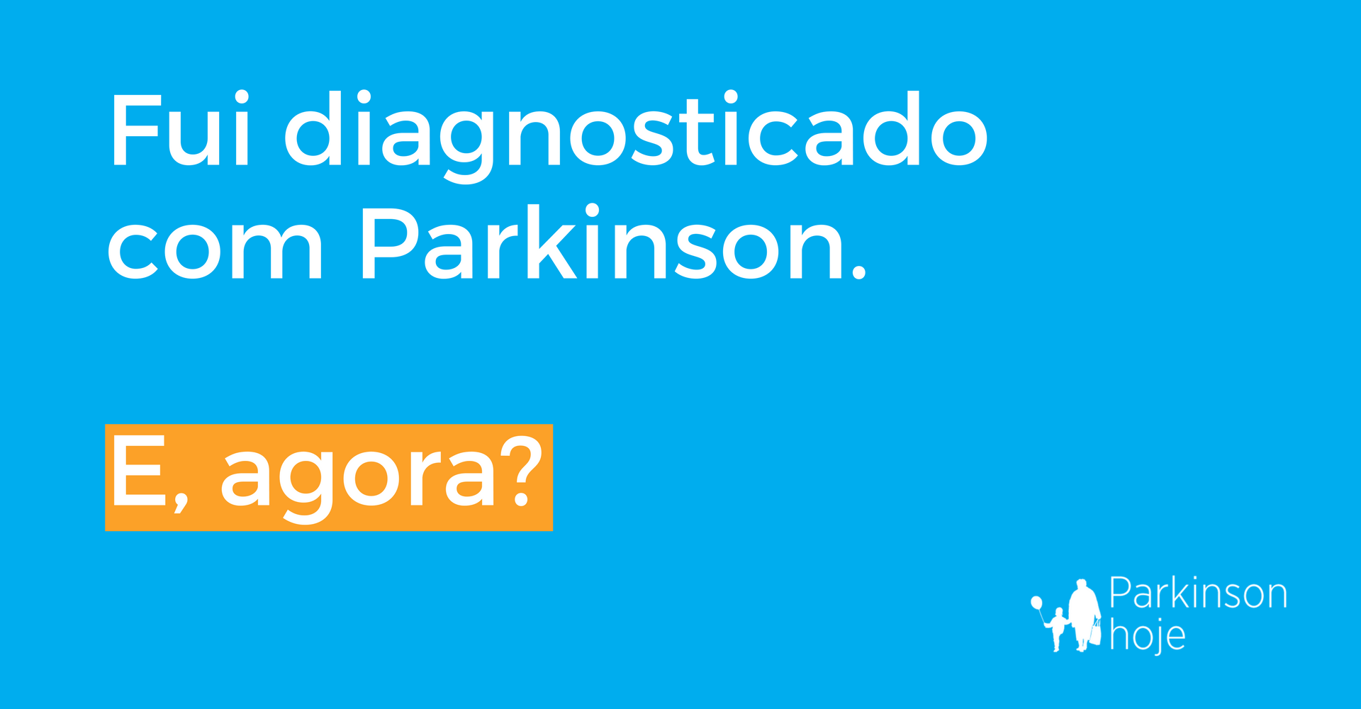 diagnosticado com Parkinson. e, agora?